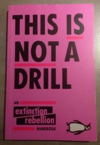 This is not a Drill – an Extinction Rebellion Handbook